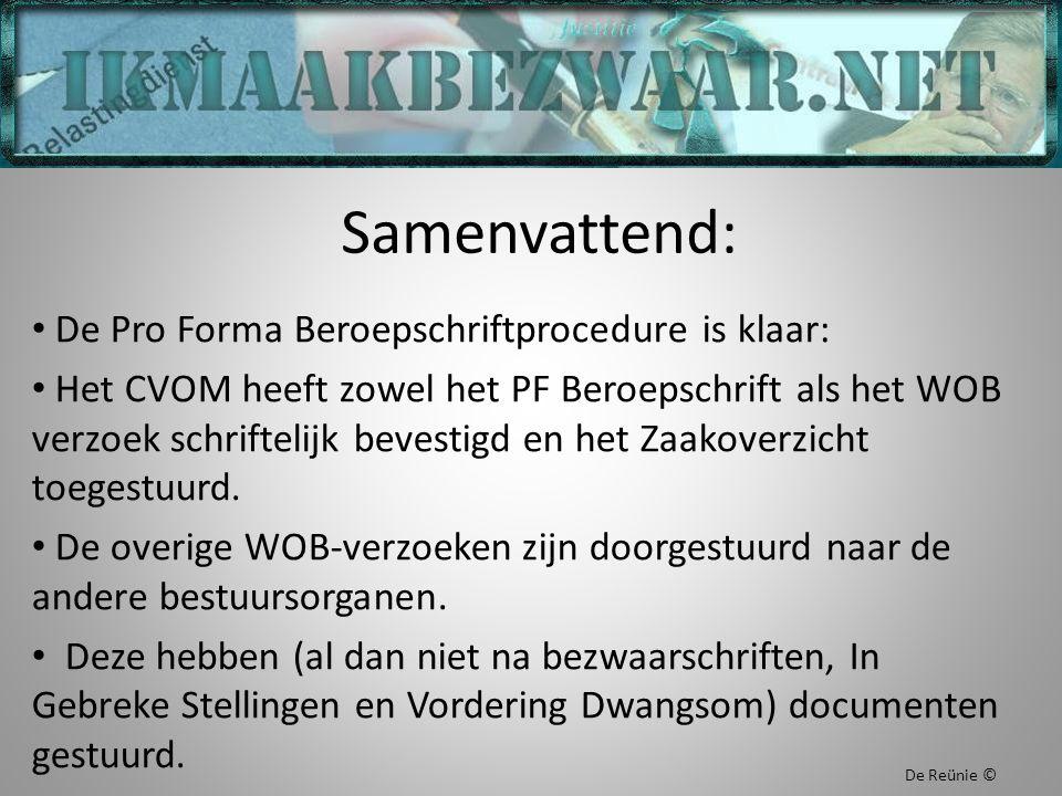 Samenvattend: De Pro Forma Beroepschriftprocedure is klaar: Het CVOM heeft zowel het PF Beroepschrift als het WOB verzoek schriftelijk bevestigd en het Zaakoverzicht toegestuurd.