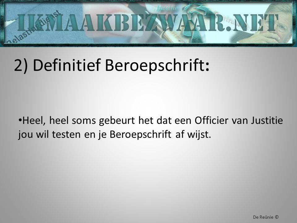 2) Definitief Beroepschrift: Heel, heel soms gebeurt het dat een Officier van Justitie jou wil testen en je Beroepschrift af wijst. De Reünie ©