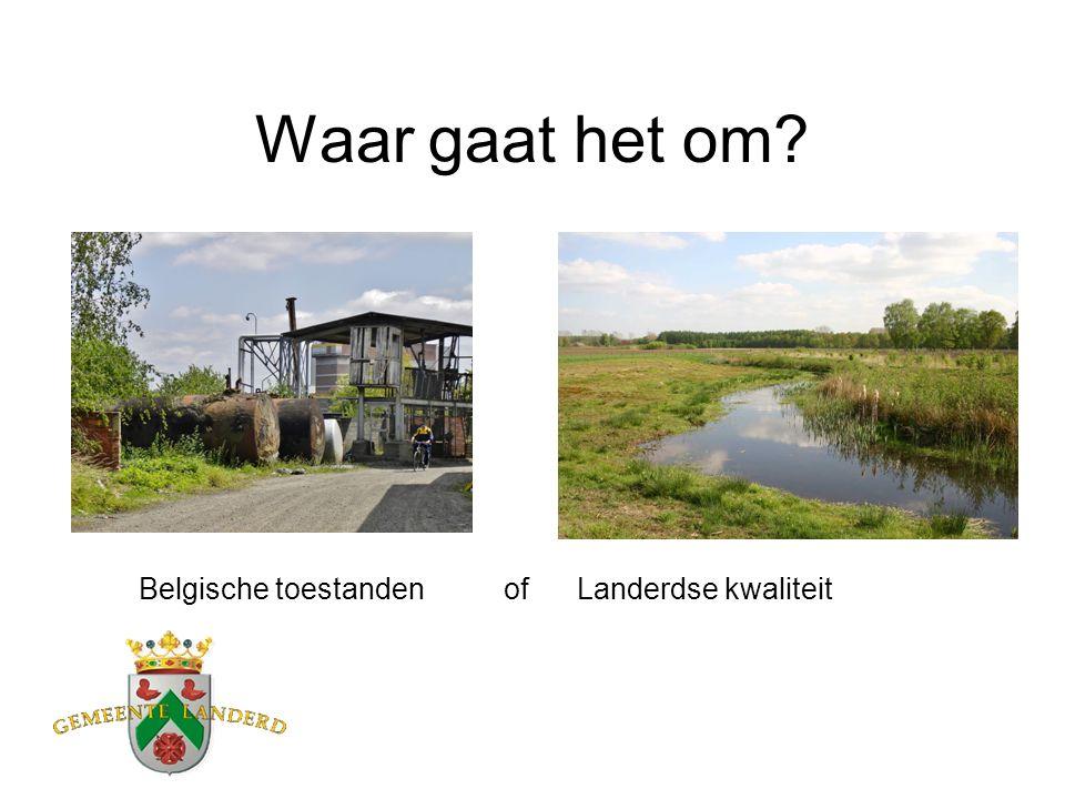 Waar gaat het om Belgische toestanden of Landerdse kwaliteit