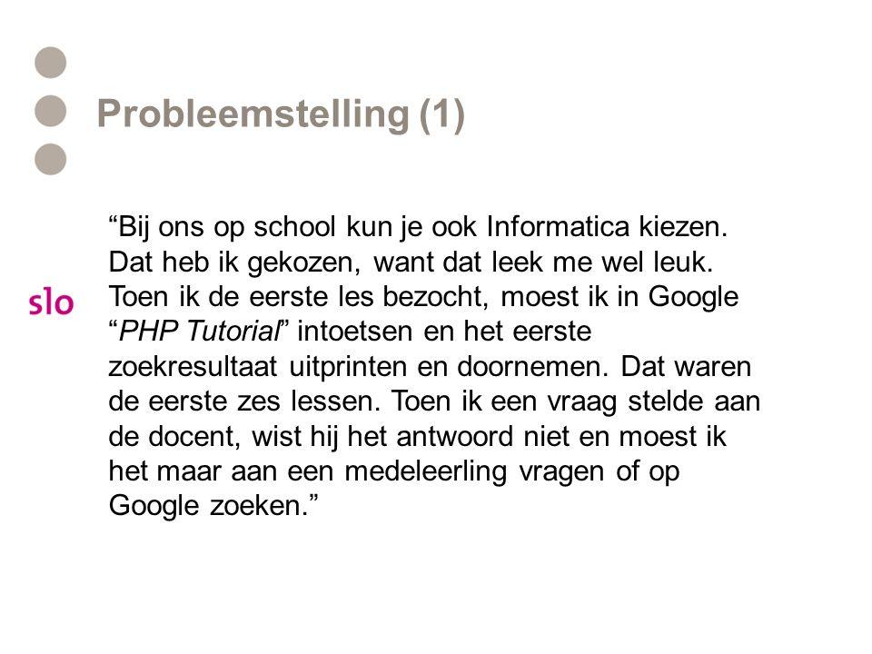 """Probleemstelling (1) """"Bij ons op school kun je ook Informatica kiezen. Dat heb ik gekozen, want dat leek me wel leuk. Toen ik de eerste les bezocht, m"""