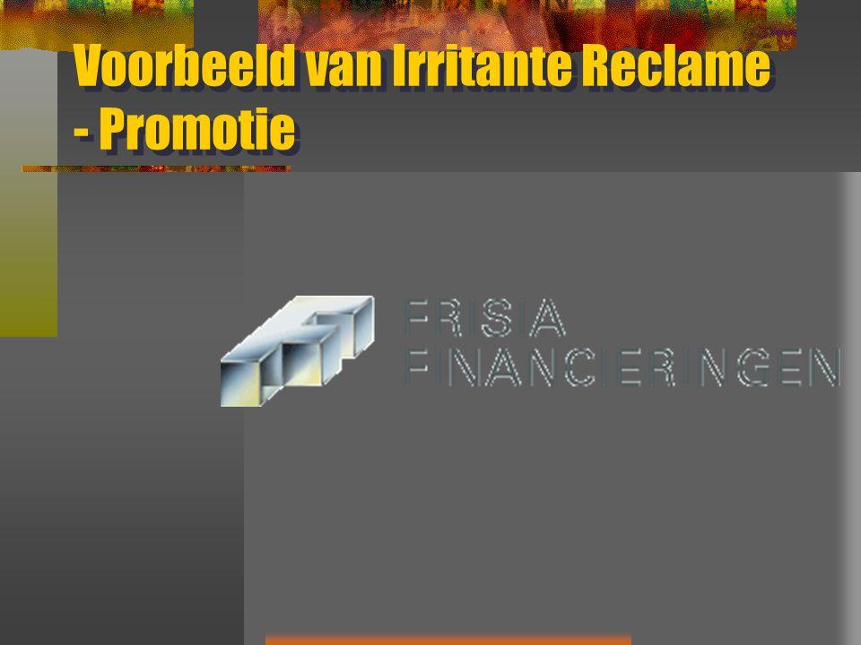 Voorbeeld van Irritante Reclame - Promotie