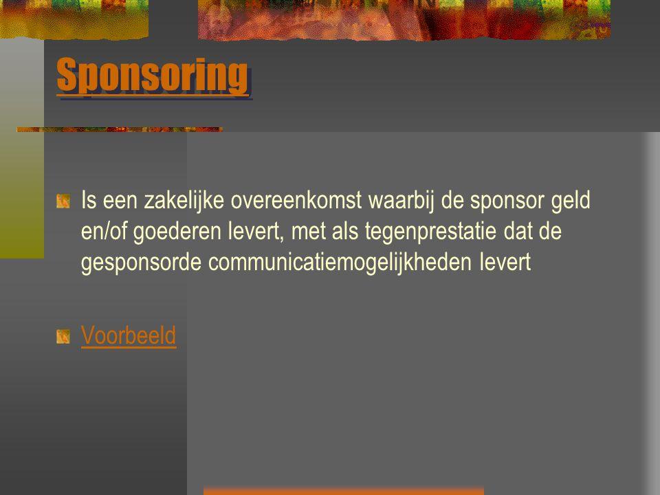 Sponsoring Is een zakelijke overeenkomst waarbij de sponsor geld en/of goederen levert, met als tegenprestatie dat de gesponsorde communicatiemogelijk