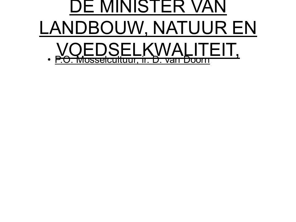 DE MINISTER VAN LANDBOUW, NATUUR EN VOEDSELKWALITEIT, P.O. Mosselcultuur, ir. D. van Doorn