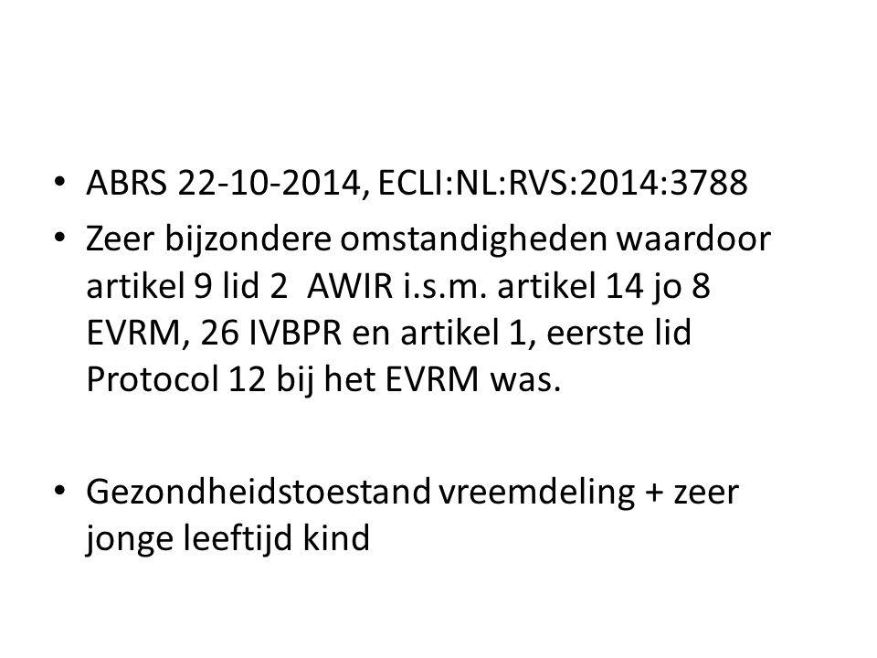 ABRS 22-10-2014, ECLI:NL:RVS:2014:3788 Zeer bijzondere omstandigheden waardoor artikel 9 lid 2 AWIR i.s.m.