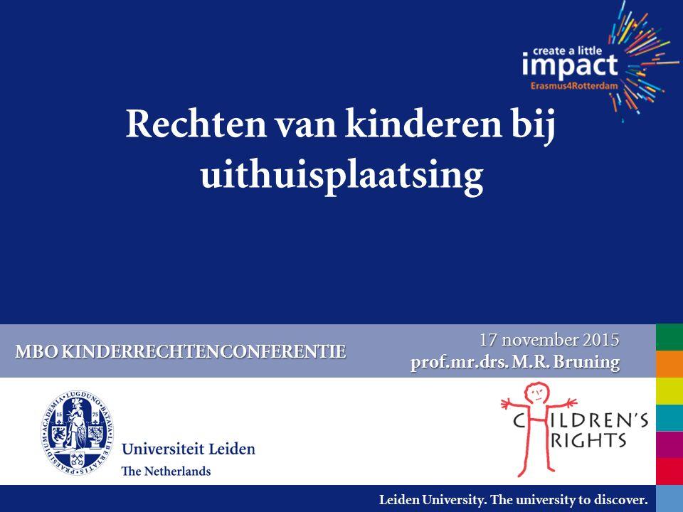 Leiden University. The university to discover. 3.Het recht op passende zorg Pleegzorg eerst!