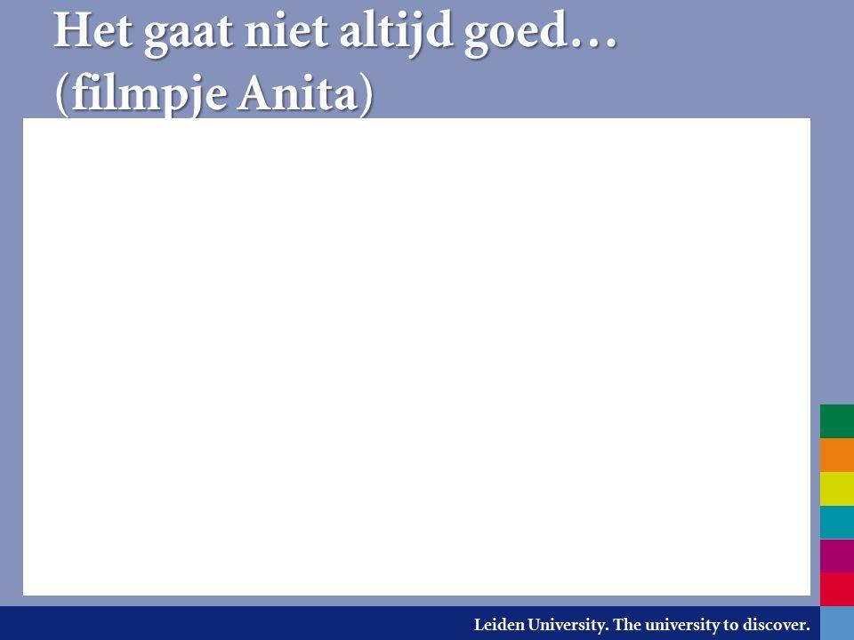Leiden University. The university to discover. Het gaat niet altijd goed… (filmpje Anita)