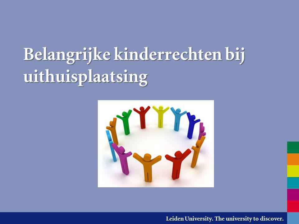 Leiden University. The university to discover. Belangrijke kinderrechten bij uithuisplaatsing