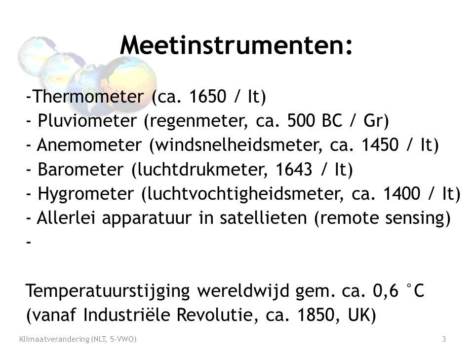 Meetinstrumenten: -Thermometer (ca. 1650 / It) - Pluviometer (regenmeter, ca.