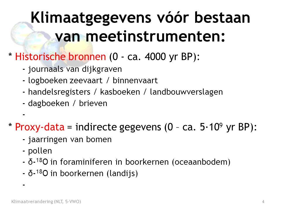 Klimaatgegevens vóór bestaan van meetinstrumenten: * Historische bronnen (0 - ca.