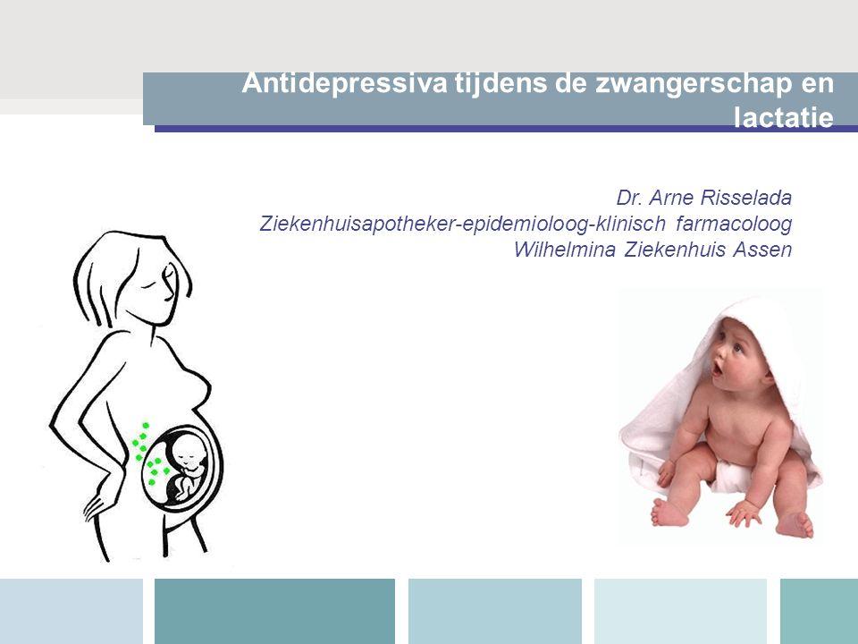 Antidepressiva tijdens de zwangerschap en lactatie Dr. Arne Risselada Ziekenhuisapotheker-epidemioloog-klinisch farmacoloog Wilhelmina Ziekenhuis Asse