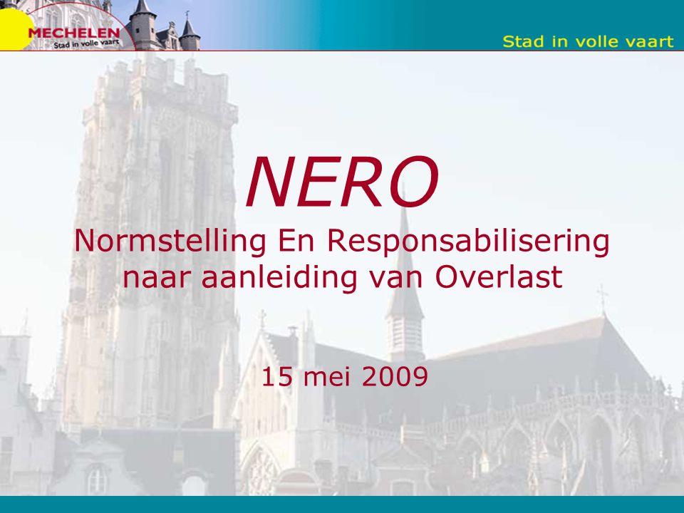 NERO Normstelling En Responsabilisering naar aanleiding van Overlast 15 mei 2009
