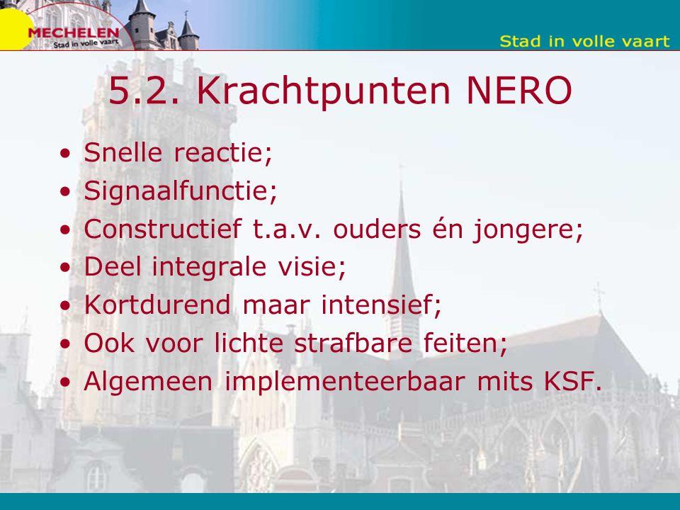 5.2. Krachtpunten NERO Snelle reactie; Signaalfunctie; Constructief t.a.v.