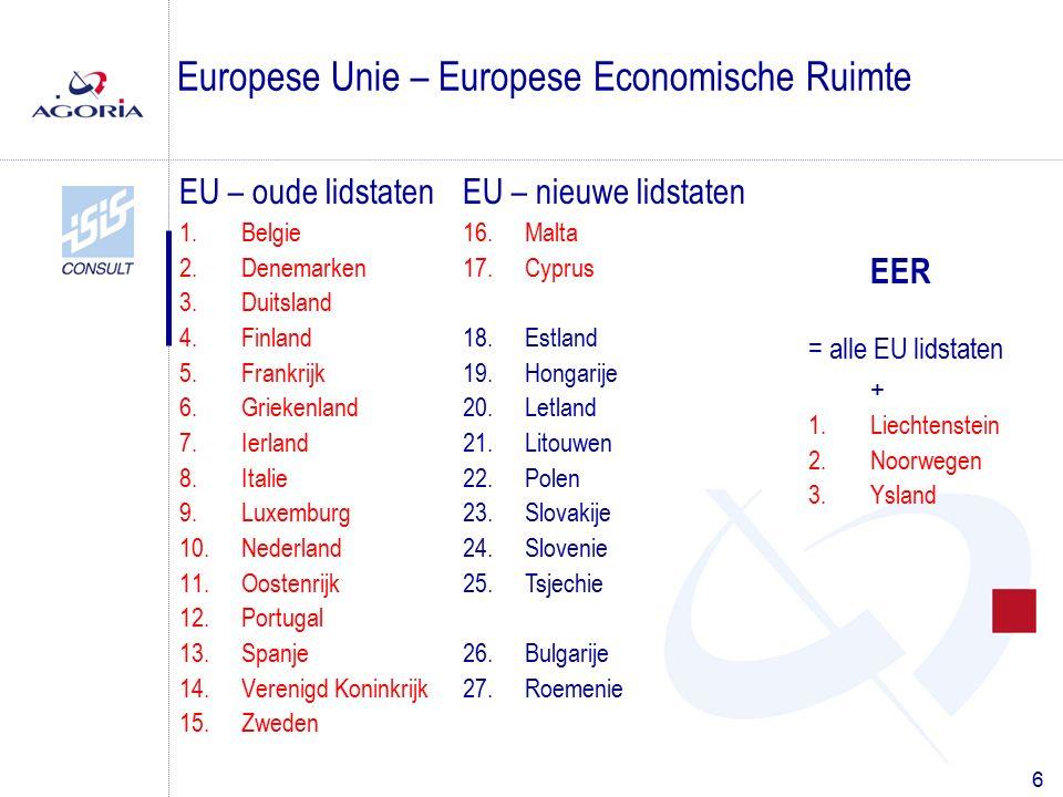 6 EU – oude lidstaten 1.Belgie 2.Denemarken 3.Duitsland 4.Finland 5.Frankrijk 6.Griekenland 7.Ierland 8.Italie 9.Luxemburg 10.Nederland 11.Oostenrijk