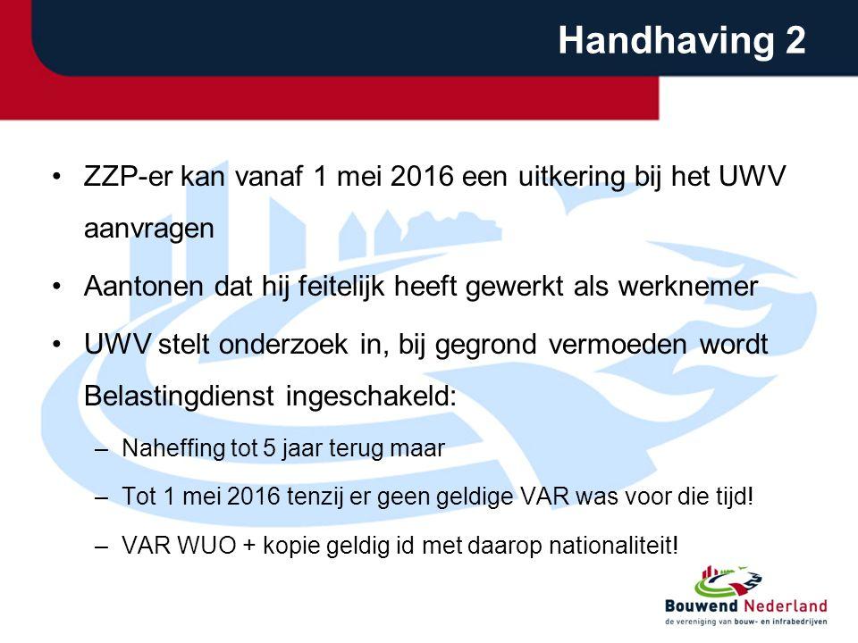 Handhaving 2 ZZP-er kan vanaf 1 mei 2016 een uitkering bij het UWV aanvragen Aantonen dat hij feitelijk heeft gewerkt als werknemer UWV stelt onderzoe