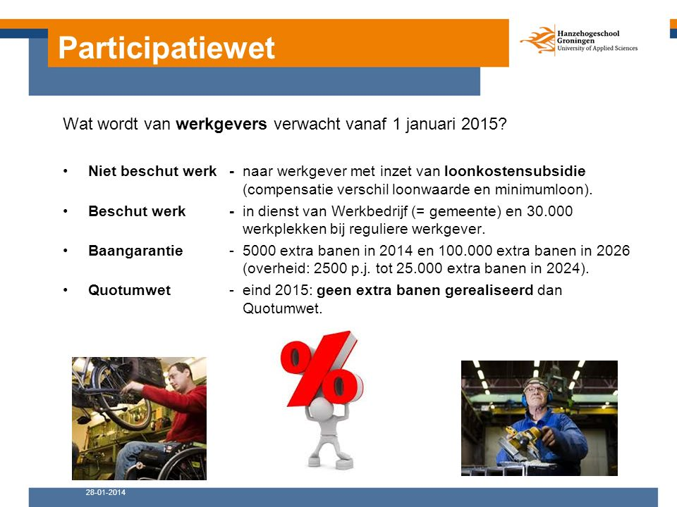 Participatiewet 28-01-2014 Wat wordt van werkgevers verwacht vanaf 1 januari 2015.