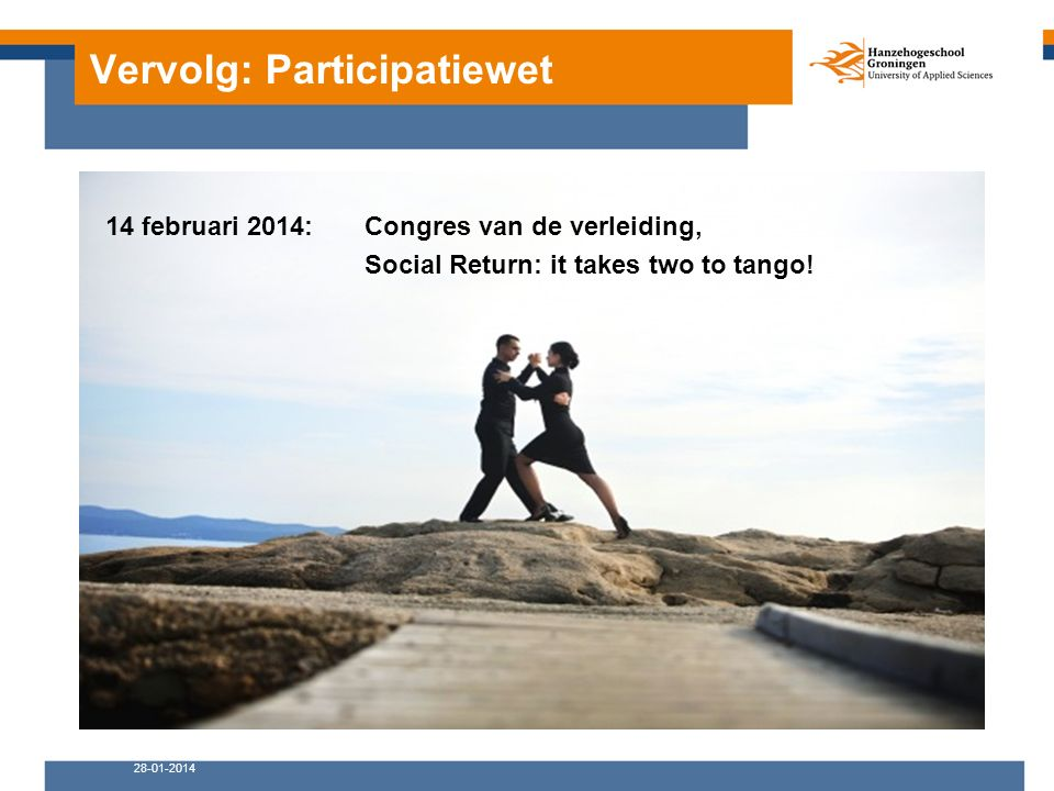 Vervolg: Participatiewet 28-01-2014 14 februari 2014:Congres van de verleiding, Social Return: it takes two to tango!