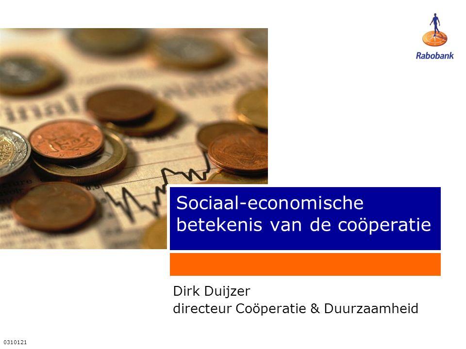 0310121 Sociaal-economische betekenis van de coöperatie Dirk Duijzer directeur Coöperatie & Duurzaamheid