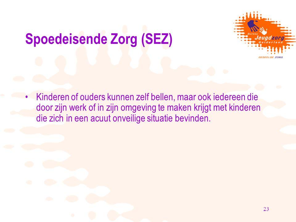 23 Spoedeisende Zorg (SEZ) Kinderen of ouders kunnen zelf bellen, maar ook iedereen die door zijn werk of in zijn omgeving te maken krijgt met kinderen die zich in een acuut onveilige situatie bevinden.