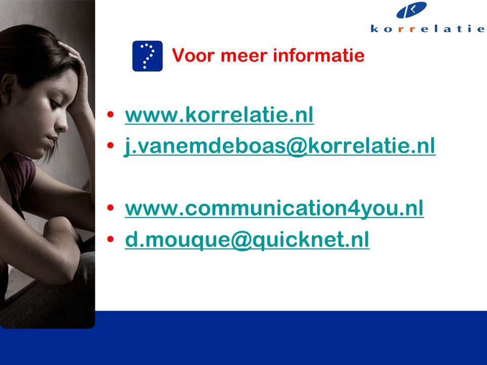 Voor meer informatie www.korrelatie.nl j.vanemdeboas@korrelatie.nl www.communication4you.nl d.mouque@quicknet.nl