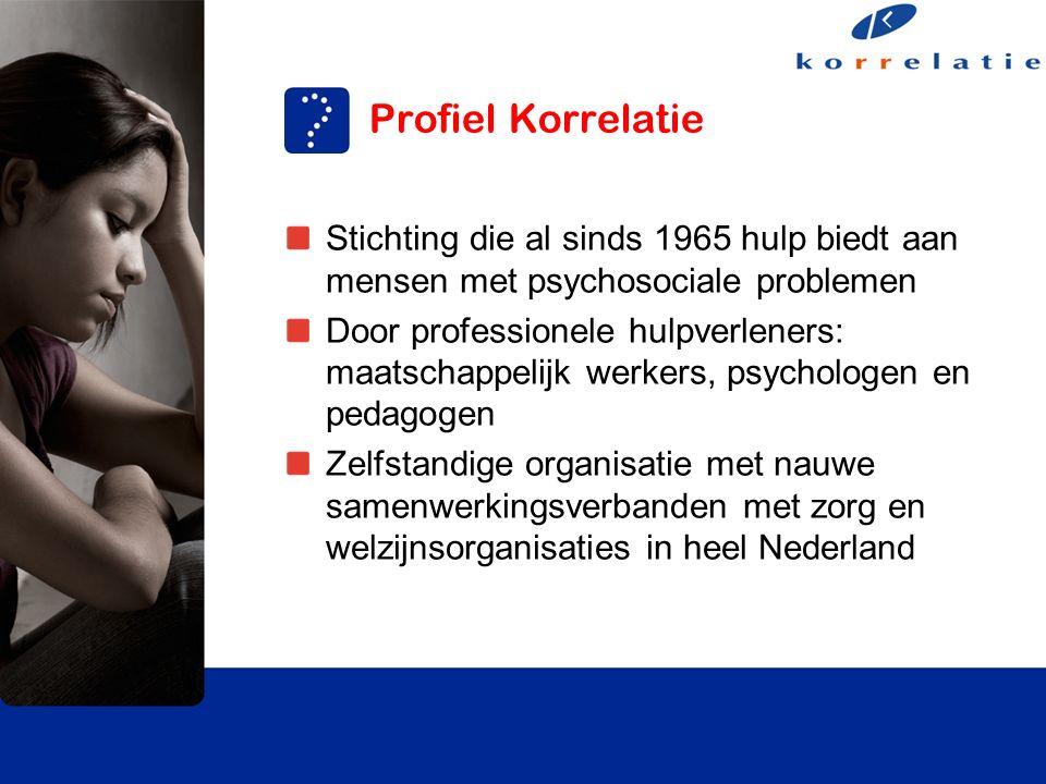 Profiel Korrelatie Stichting die al sinds 1965 hulp biedt aan mensen met psychosociale problemen Door professionele hulpverleners: maatschappelijk werkers, psychologen en pedagogen Zelfstandige organisatie met nauwe samenwerkingsverbanden met zorg en welzijnsorganisaties in heel Nederland