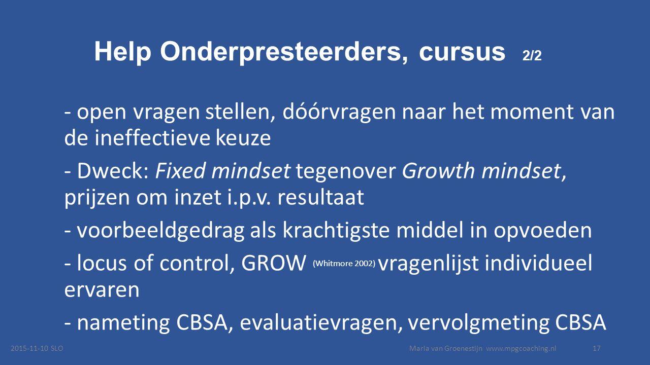 Help Onderpresteerders, cursus 2/2 - open vragen stellen, dóórvragen naar het moment van de ineffectieve keuze - Dweck: Fixed mindset tegenover Growth mindset, prijzen om inzet i.p.v.