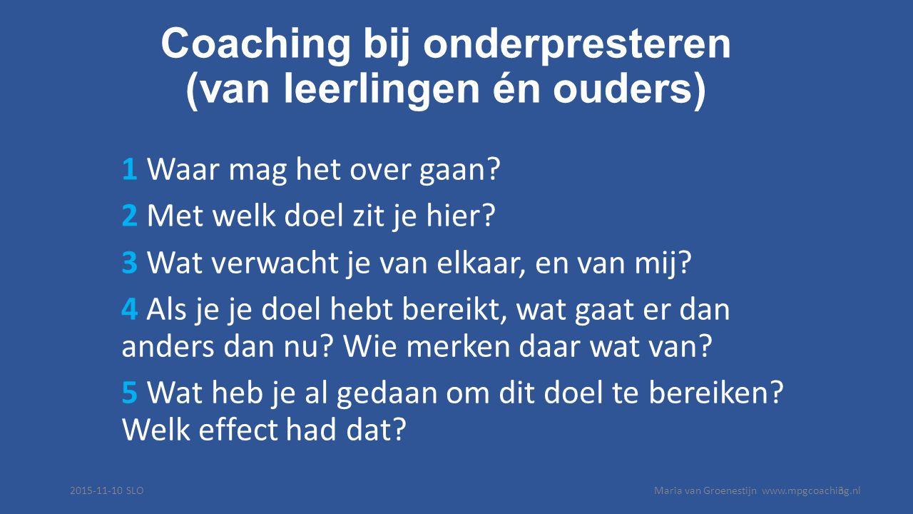 Coaching bij onderpresteren (van leerlingen én ouders) 1 Waar mag het over gaan.