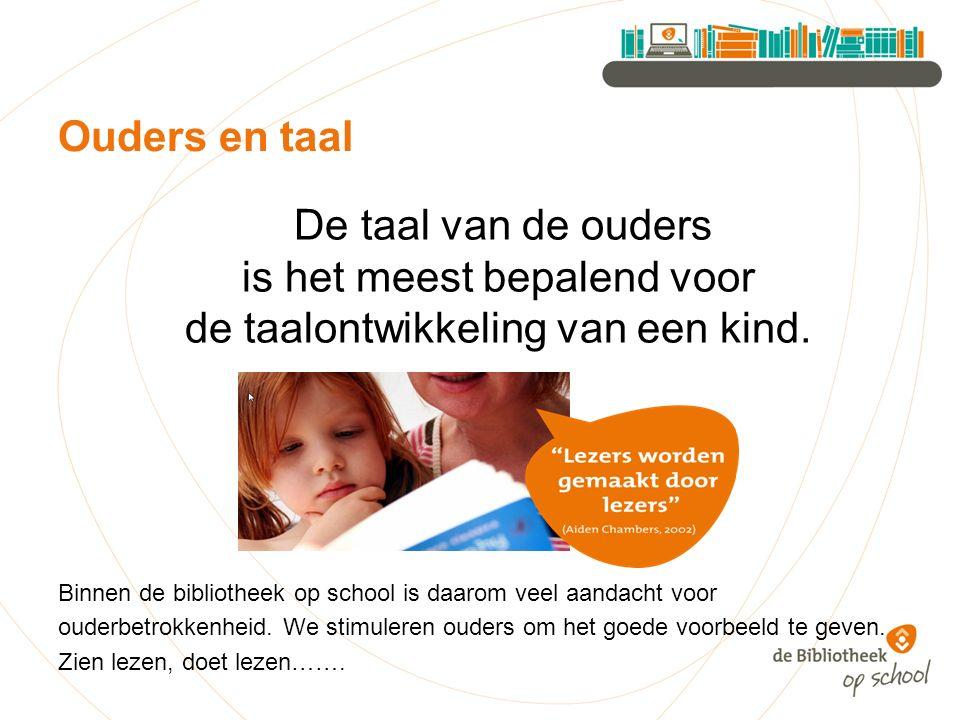 De taal van de ouders is het meest bepalend voor de taalontwikkeling van een kind.