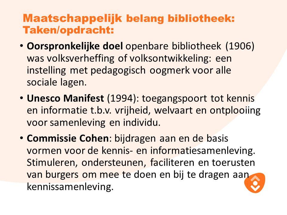 Maatschappelijk belang bibliotheek: Taken/opdracht: Oorspronkelijke doel openbare bibliotheek (1906) was volksverheffing of volksontwikkeling: een instelling met pedagogisch oogmerk voor alle sociale lagen.
