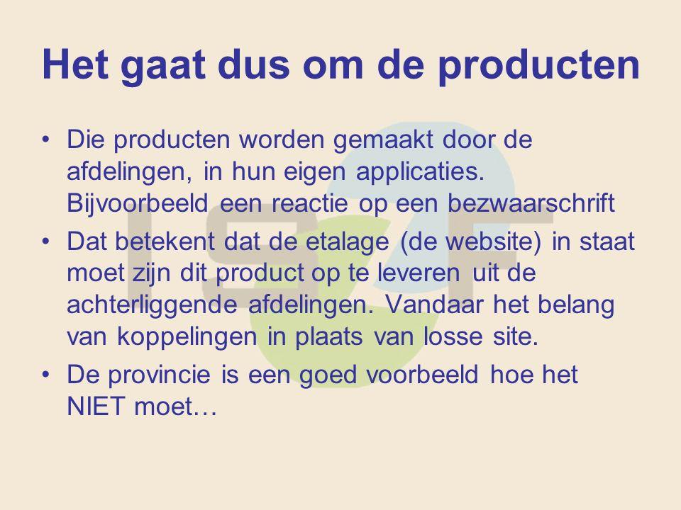 Het gaat dus om de producten Die producten worden gemaakt door de afdelingen, in hun eigen applicaties.