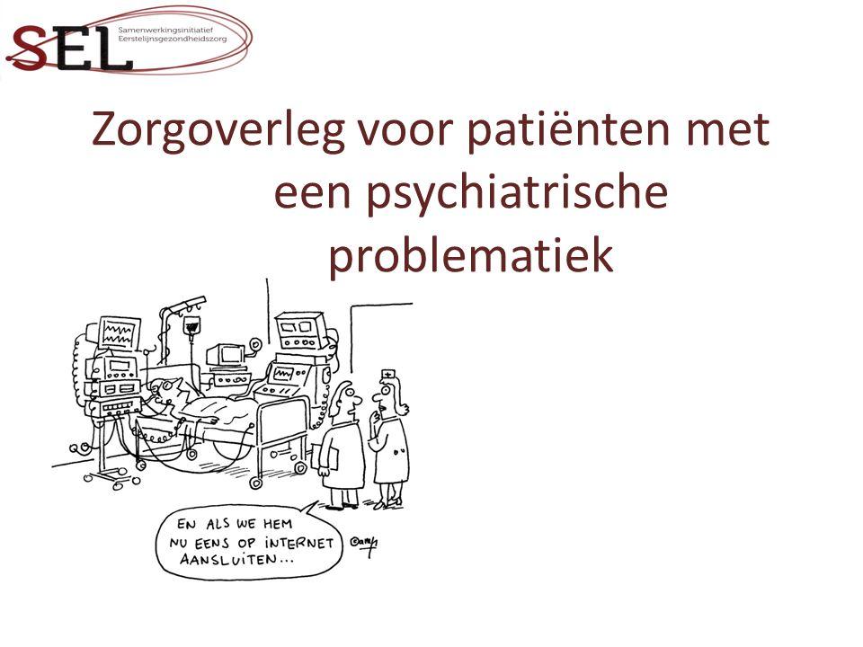 Zorgoverleg voor patiënten met een psychiatrische problematiek