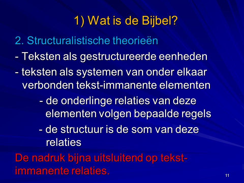 2. Structuralistische theorieën - Teksten als gestructureerde eenheden - teksten als systemen van onder elkaar verbonden tekst-immanente elementen - d