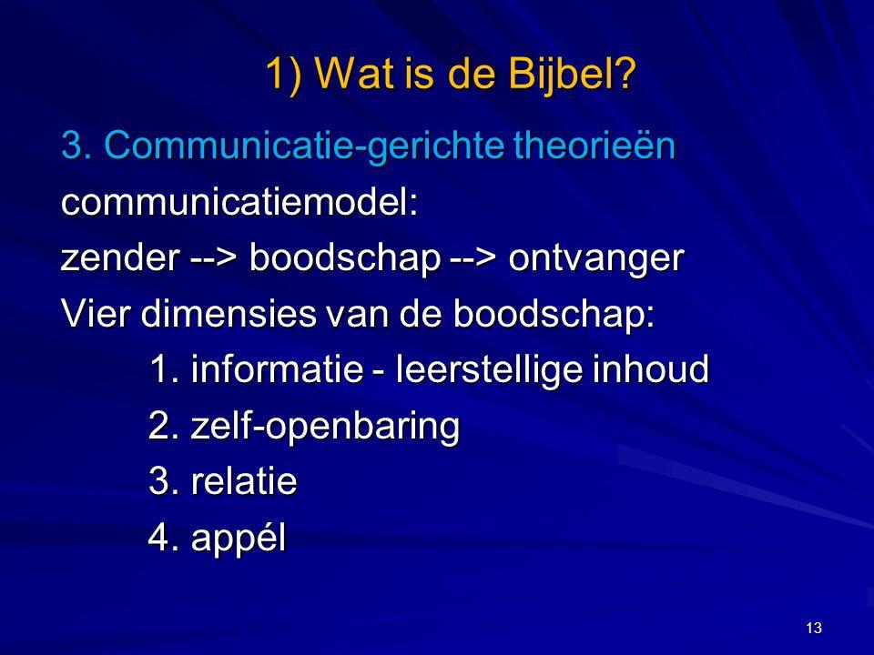 3. Communicatie-gerichte theorieën communicatiemodel: zender --> boodschap --> ontvanger Vier dimensies van de boodschap: 1. informatie - leerstellige