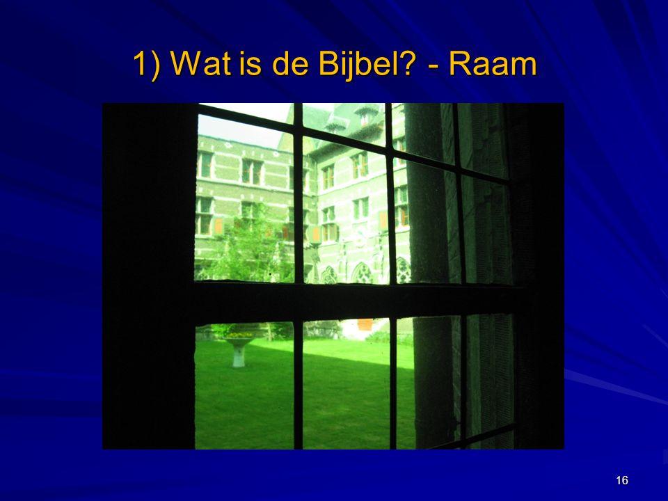 1) Wat is de Bijbel? - Raam 16