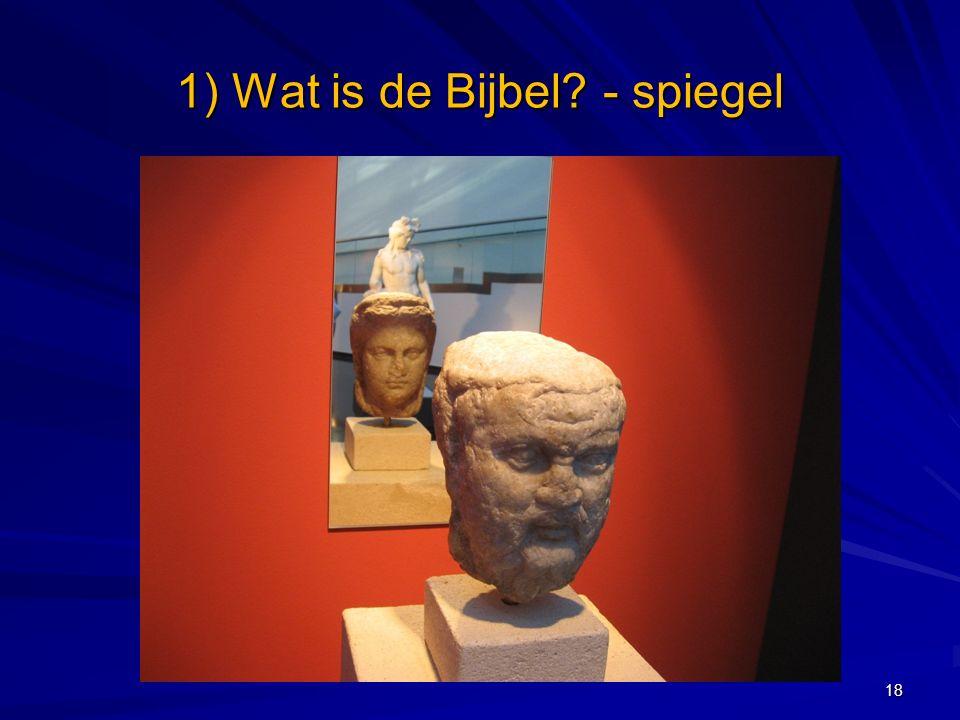 1) Wat is de Bijbel? - spiegel 18