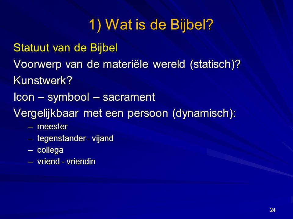 Statuut van de Bijbel Voorwerp van de materiële wereld (statisch).