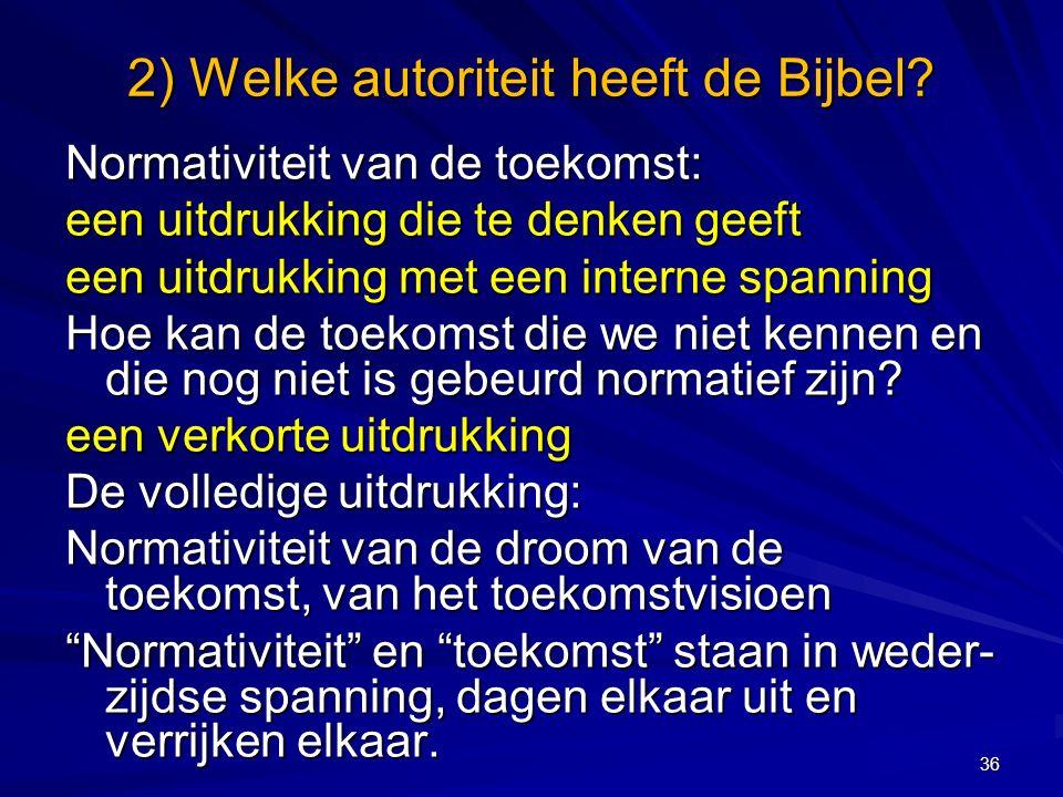 2) Welke autoriteit heeft de Bijbel.