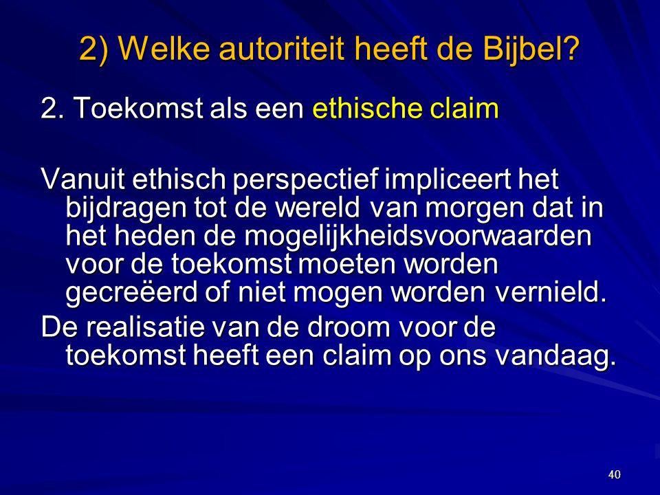 2) Welke autoriteit heeft de Bijbel.2.