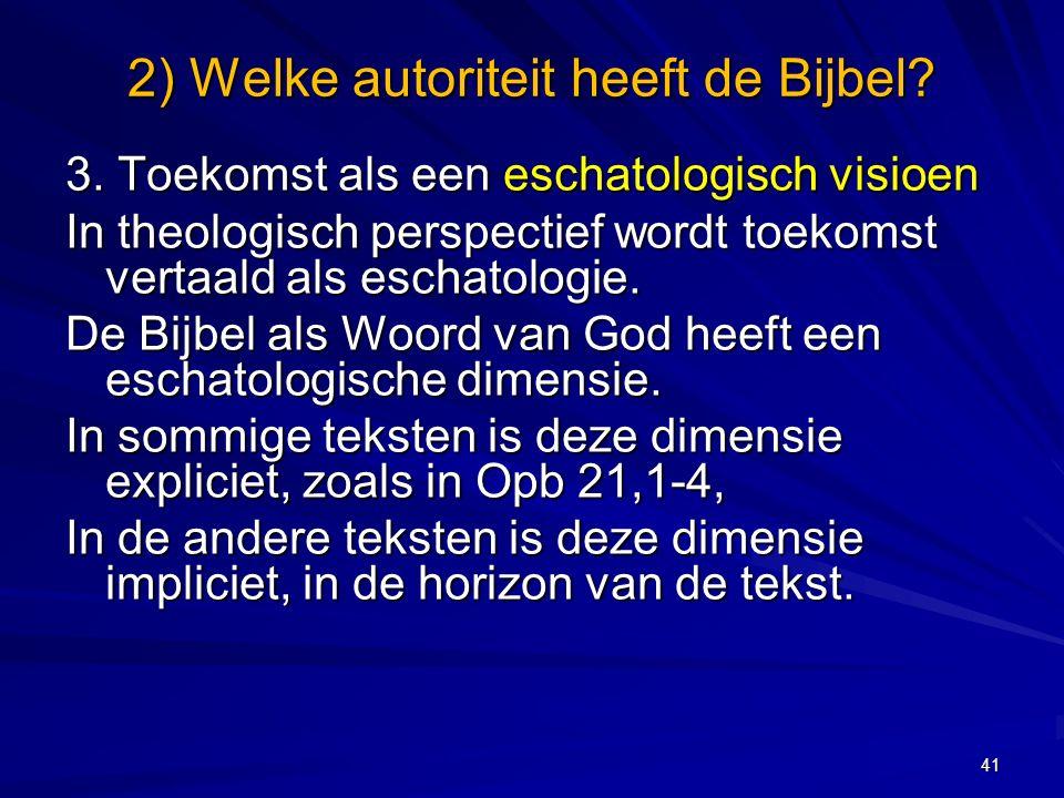 2) Welke autoriteit heeft de Bijbel.3.