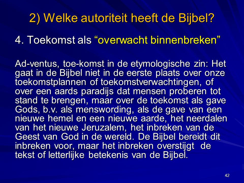 2) Welke autoriteit heeft de Bijbel.4.