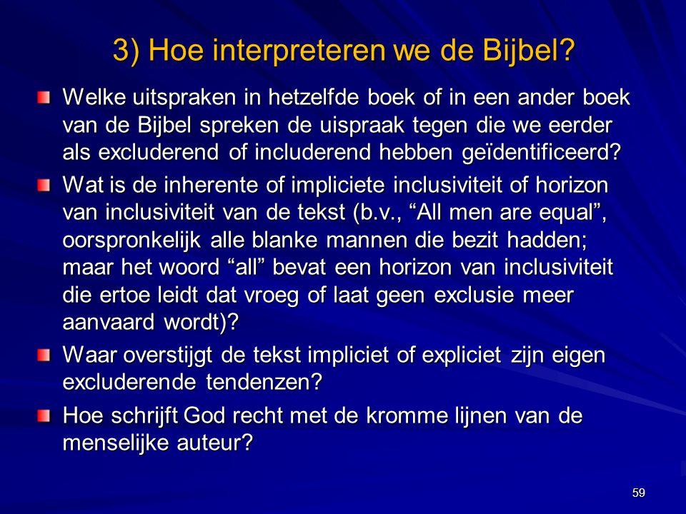Welke uitspraken in hetzelfde boek of in een ander boek van de Bijbel spreken de uispraak tegen die we eerder als excluderend of includerend hebben geïdentificeerd.