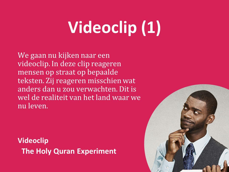 Videoclip (1) We gaan nu kijken naar een videoclip.