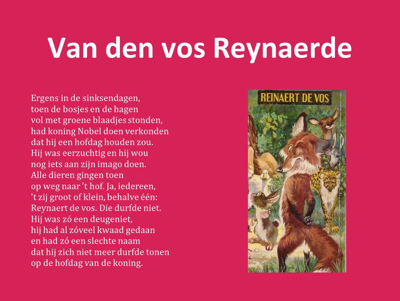 Van den vos Reynaerde Ergens in de sinksendagen, toen de bosjes en de hagen vol met groene blaadjes stonden, had koning Nobel doen verkonden dat hij een hofdag houden zou.