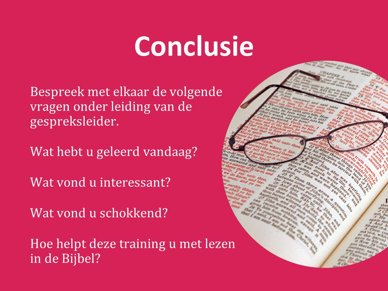 Conclusie Bespreek met elkaar de volgende vragen onder leiding van de gespreksleider.