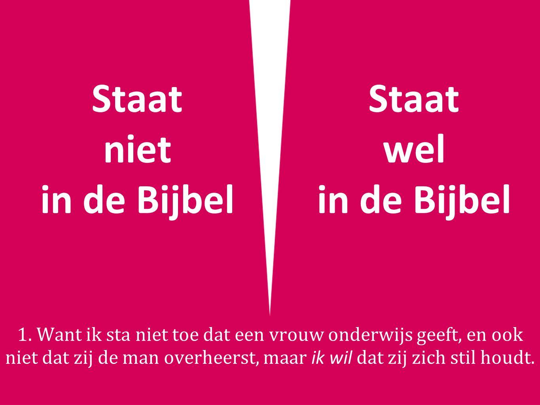 Staat niet in de Bijbel Staat wel in de Bijbel 1.
