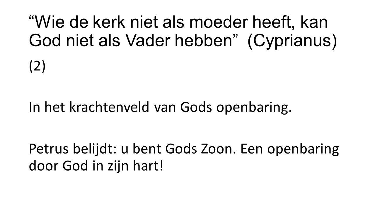 Wie de kerk niet als moeder heeft, kan God niet als Vader hebben (Cyprianus) (2) 'Door zijn Geest-en-Woord'= 1.Door het Mensgeworden Woord Jezus 2.Door het geschreven Woord de Bijbel 3.Door het verkondigde en geleerde Woord