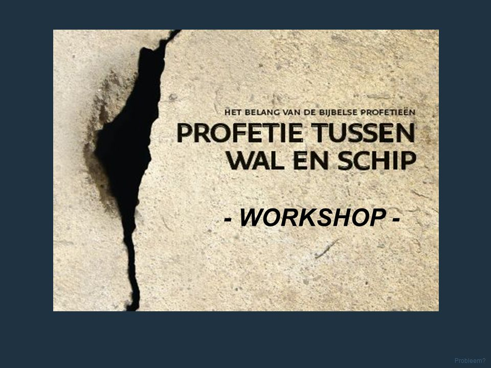 - WORKSHOP - Probleem