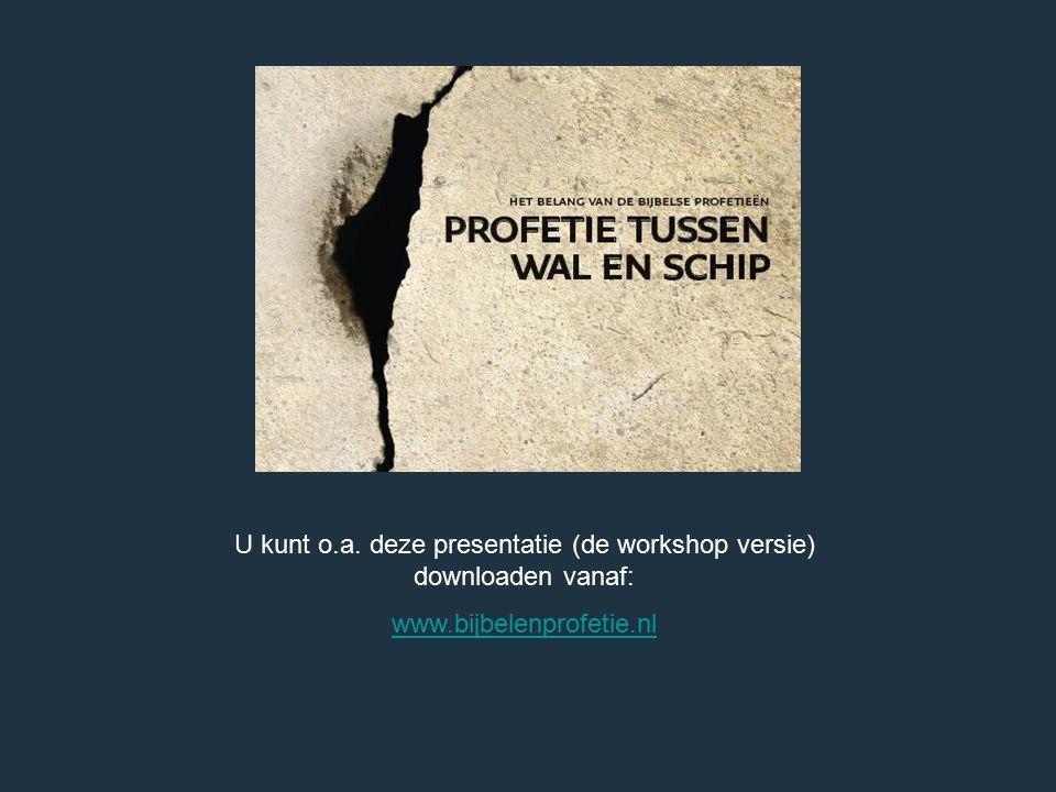 U kunt o.a. deze presentatie (de workshop versie) downloaden vanaf: www.bijbelenprofetie.nl