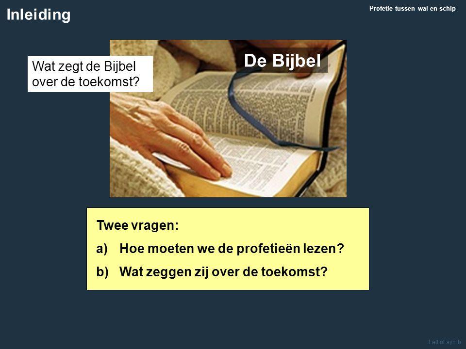 Lett of symb De Bijbel Inleiding Profetie tussen wal en schip Wat zegt de Bijbel over de toekomst.