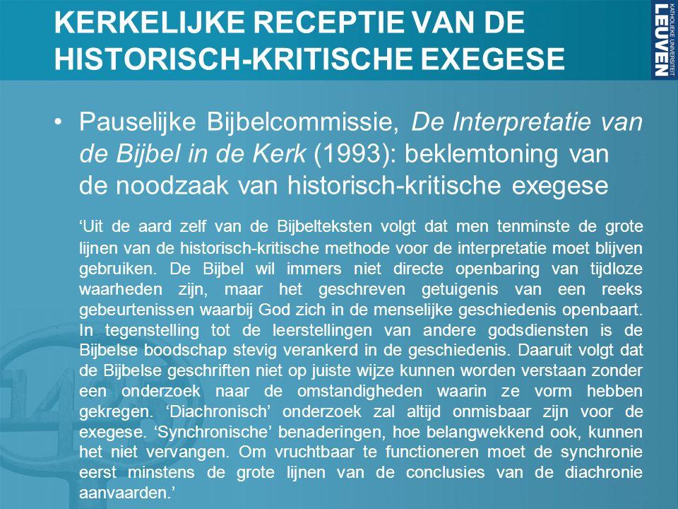 KERKELIJKE RECEPTIE VAN DE HISTORISCH-KRITISCHE EXEGESE Pauselijke Bijbelcommissie, De Interpretatie van de Bijbel in de Kerk (1993): beklemtoning van de noodzaak van historisch-kritische exegese 'Uit de aard zelf van de Bijbelteksten volgt dat men tenminste de grote lijnen van de historisch-kritische methode voor de interpretatie moet blijven gebruiken.