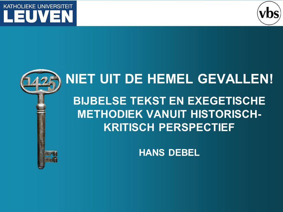 NIET UIT DE HEMEL GEVALLEN.